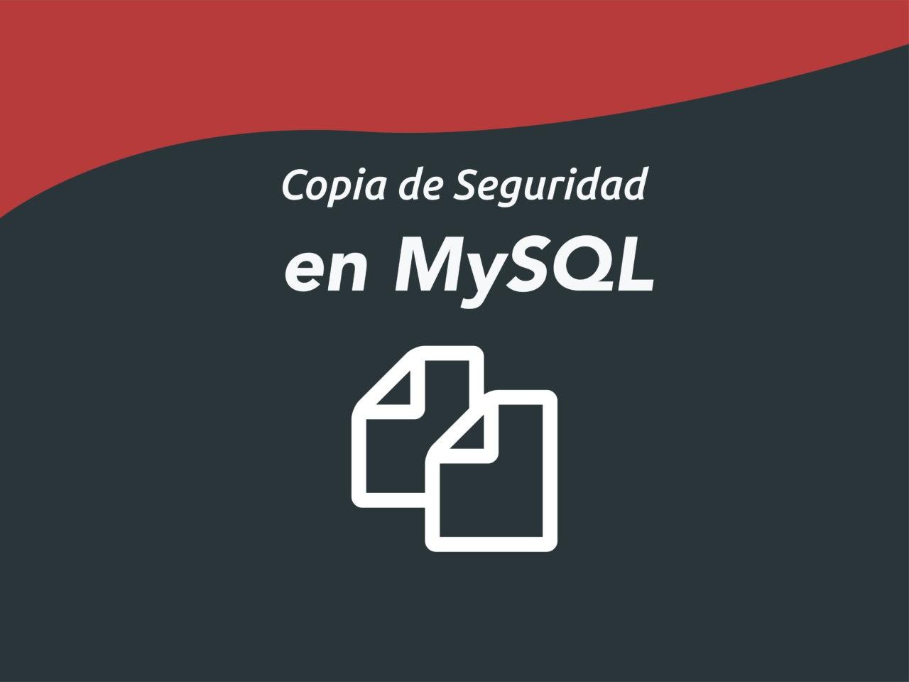Copia de Seguridad en MySQL